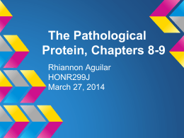 Chapt 8-9 Pathological Protein Rhiannon