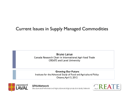 Bruno Larue - Current Issues in Supply Managed Commodities