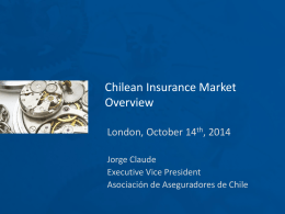 Chilean Insurance Market Overview presentation, 14 October 2014