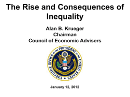 The Rise and Consequences of Inequality Alan B. Krueger