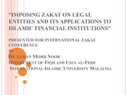"""Imposing Zakat on Legal Entities and Its Applications to Islamic"