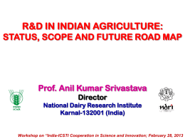 R&D in Indian Agriculture: Status and Scope