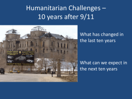 Humanitarian Challenges * 10 years after 9/11