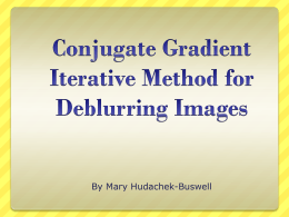 Conjugate Gradient Iterative Method for Deblurring Images