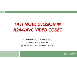 FAST MODE DECISION IN H264/AVC VIDEO CODEC