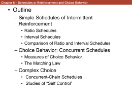 Chapter 6: Schedules of Reinforcement and Choice Behavior