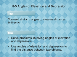 8-5 Angles of Elevation & Depression