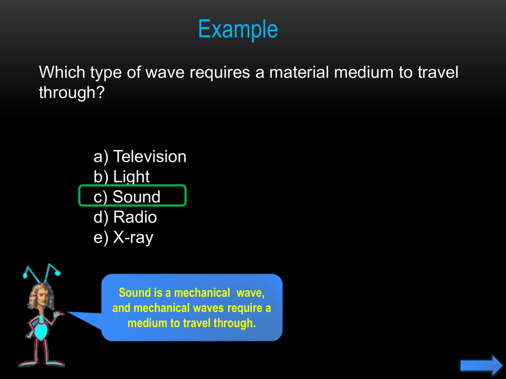 Light, does not have mass, or sound effects, but any periodic wave