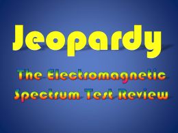 The Electromagnetic Spectrum Jeopardy