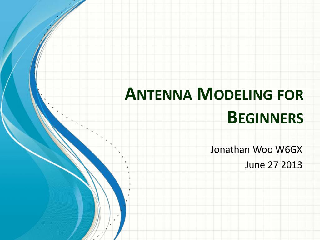 K6GX - Antenna Modeling For Beginners