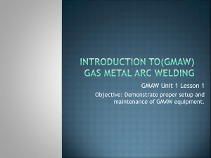 Introduction to(GMAW) Gas Metal Arc Welding