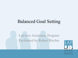 Balanced Goal Setting - Lawyers Assistance Program of British