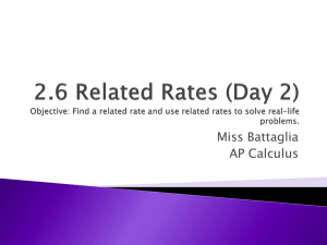 2.6 Related Rates (Day 2) Objective: Find a related rate and use