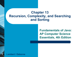 Chapter 13 Recursion, Complexity, and Searching and Sort