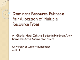 Dominant Resource Fairness: Fair Allocation of Multiple
