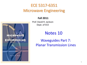 Notes 10 - Waveguides part 7 planar transmission lines