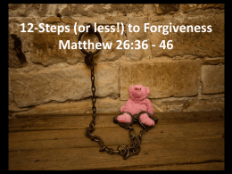 Forgiveness * Turning the Key that Sets Us Free Luke 6:37-38