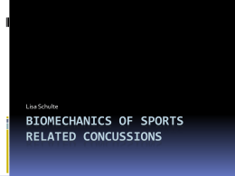 Biomechanics of Sports Related Concussions