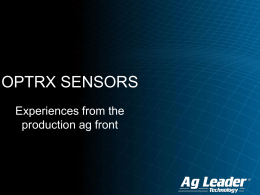AgLeader Technology-Recent Experiences with AgLeader OptRx