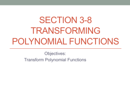 Section 3-8 Transforming Polynomial Functions