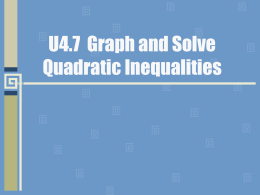 Graph and Solve Quadratic Inequalities