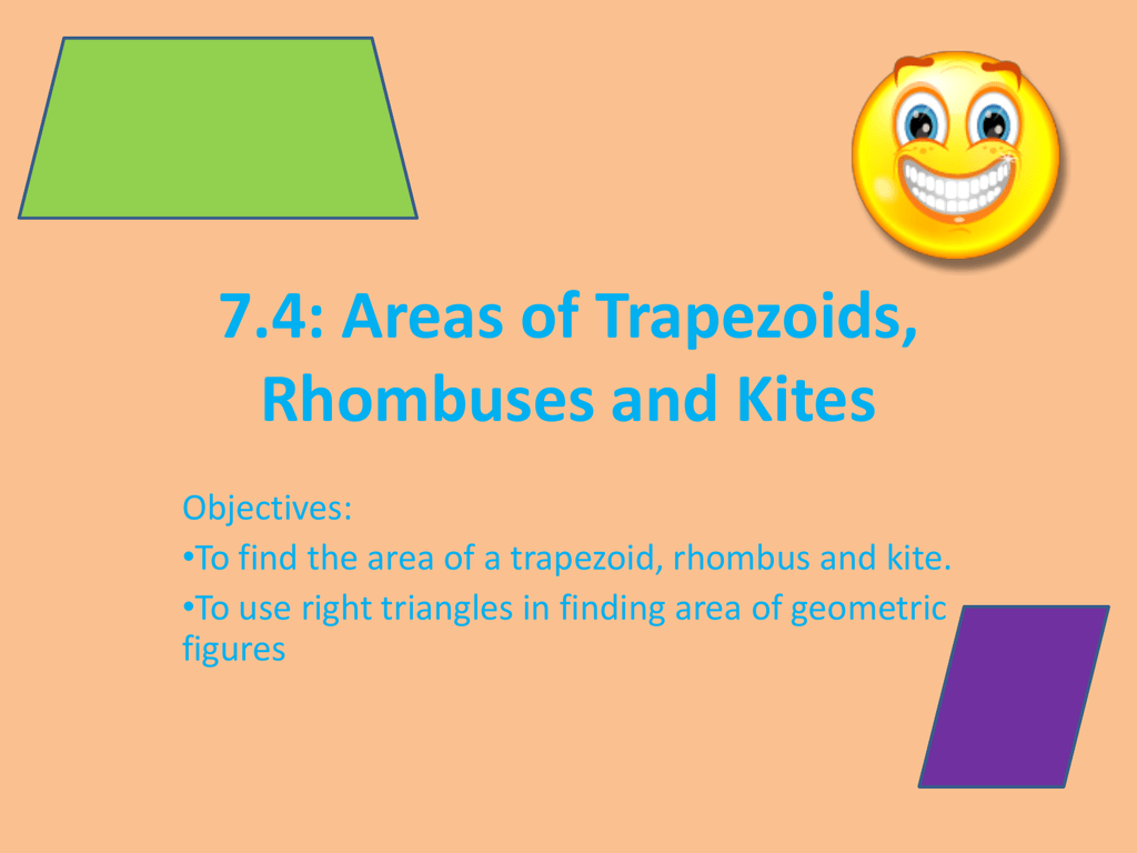 74 Areas Of Trapezoids Rhombuses And Kites