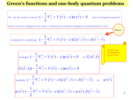 Green`s functions and one-body quantum problems