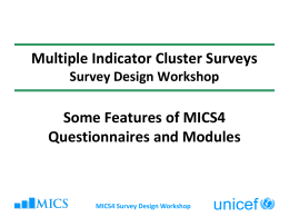 Some Features of MICS4 Questionnaires and Modules
