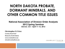 NORTH DAKOTA PROBATE, DORMANT MINERALS, AND OTHER