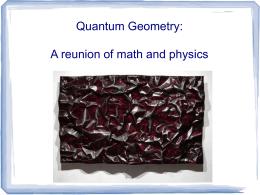 Quantum Geometry: a reunion of Physics and Math
