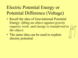 Electric Potential Energy or Potential Difference (Voltage)