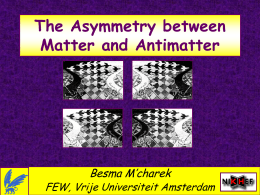 The Asymmetry between Matter and Antimatter Besma M