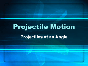 Projectiles at angles ppt