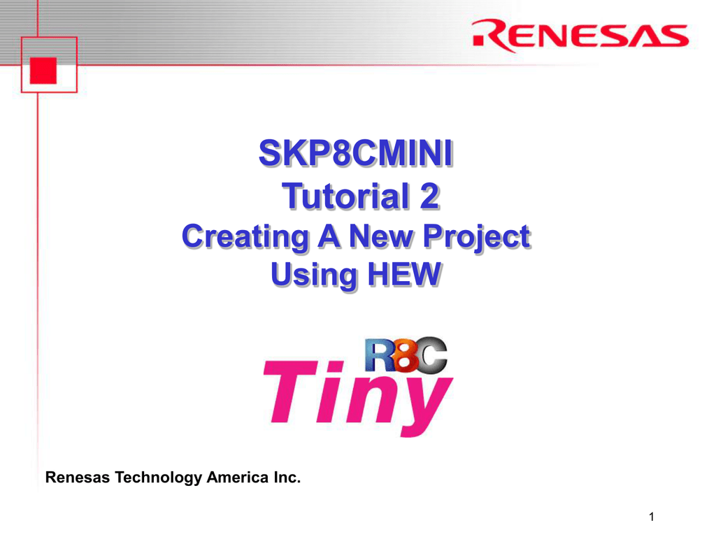SKP16C26 Tutorial 2 - Creating a New Project Using HEW