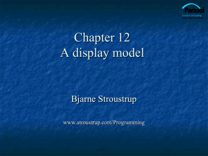 Ch12: A Display Model - Bjarne Stroustrup`s Homepage