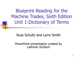 Blueprint Reading for the Machine Trades, Sixth Edition Unit 1