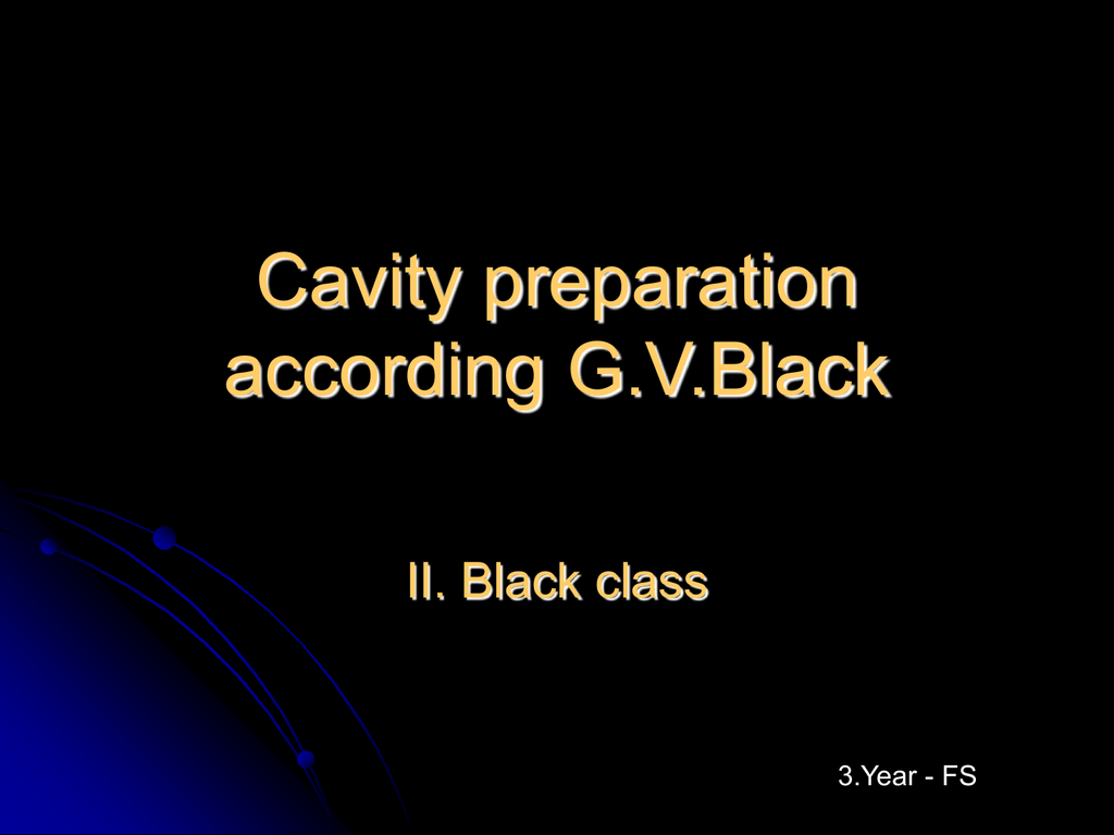 Cavity preparation according G V Black