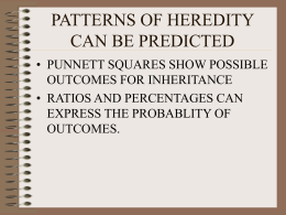 PATTERNS OF HEREDITY CAN BE PREDICTED