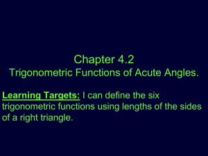 Chapter 4.2 Trigonometric Functions of Acute Angles.