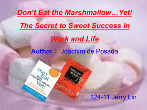 Don`t Eat the Marshmallow…Yet! The Secret to Sweet Success in