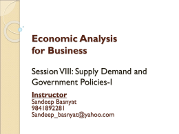 Session8-SupplyDemandandGovernmentPolicies