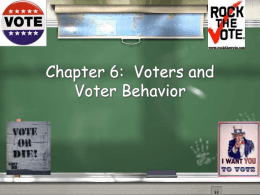 chapter6- Voters and Voter Behavior