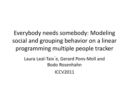 Everybody needs somebody Modeling social and grouping behavior