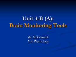 A.P. Psychology 3-B (A) - Brain Monitoring Tools