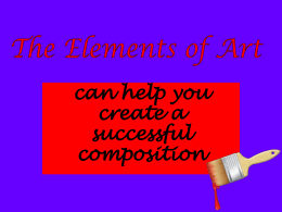 can help you create a successful composition The Elements of Art