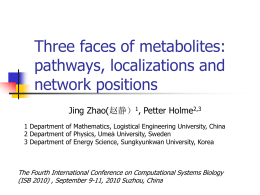 Three faces of metabolites: pathways, localizations and