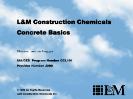 Concrete Basics Presented By L&M Construction Chemicals, Inc. I