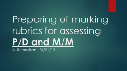 Preparing of marking rubrics for assessing P/D and M/M