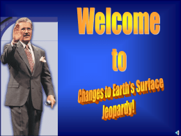 Changes to Earths Surface JEOPARDY