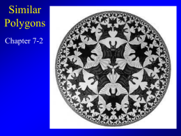 Geo Ch 7-2 – Similar Polygons